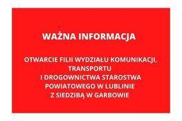 Komunikat na czerwonym tle: WAŻNA INFORMACJA OTWARCIE FILII WYDZIAŁU KOMUNIKACJI, TRANSPORTU I DROGOWNICTWA STAROSTWA POWIATOWEGO W LUBLINIE Z SIEDZIBĄ W GARBOWIE