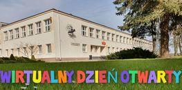 zdjęcie szkoły i napis Wirtualny dzień otwarty