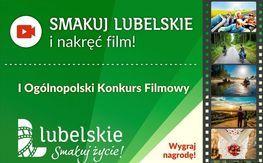smakuj lubelskie i nakręć film! I Ogólnopolski Konkurs Filmowy
