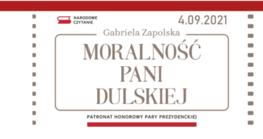 Narodowe Czytanie 2021 Moralność Pani Dulskiej