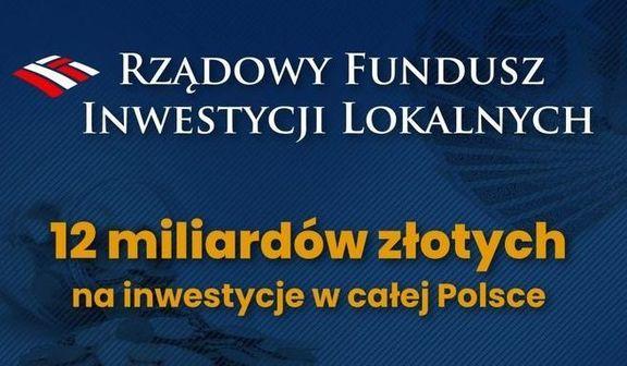 Baner RZĄDOWY FUNDUSZ INWESTYCJI LOKALNYCH 12 miliardów złotych na inwestycje w całej Polsce