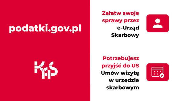 Grafika: podatki.gov.pl  Załatw swoje sprawy przez e-Urząd Skarbowy Potrzebujesz przyjść do US Umów wizytę w urzędzie skarbowym