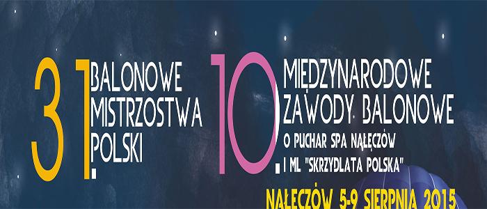 31. Balonowe Mistrzostwa Polski, 10. Międzynarodowe Zawody Balonowe - 5 - 9 sierpnia, Nałęczów