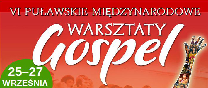 VI Puławskie Międzynarodowe Warsztaty GOSPEL - Zaproszenie