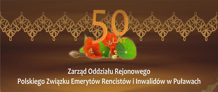 Jubileusz 50-lecia Oddziału Rejonowego w Puławach Polskiego Związku Emerytów, Rencistów i Inwalidów