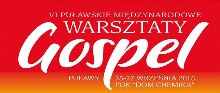 VI Puławskie Międzynarodowe Warsztaty GOSPEL 2015 - Zaproszenie