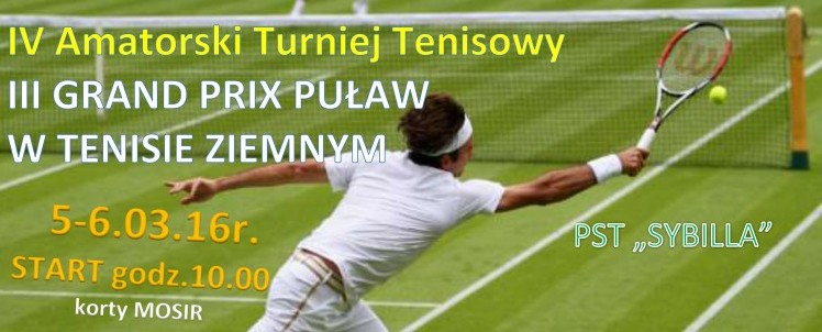 IV Amatorski Turniej Tenisowy  III GRAND PRIX PUŁAW W TENISIE ZIEMNYM