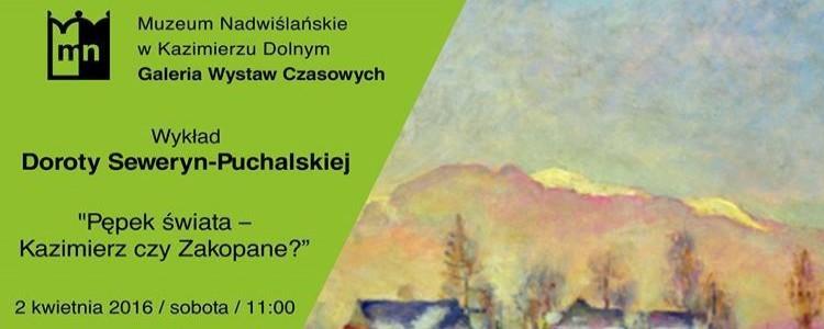 """""""Pępek świata – Kazimierz czy Zakopane?"""""""