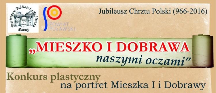 Konkurs plastyczny na portret Mieszka I i Dobrawy - termin nadsyłania prac do 10 maja 2016 r.