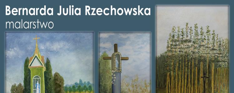 """Wystawa malarstwa Bernardy Julii Rzechowskiej """"Architektura sakralna Ziemi Puławskiej""""."""