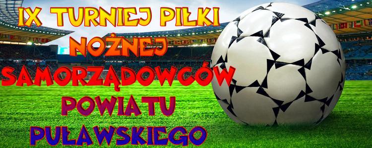 IX Turniej Piłki Nożnej Samorządowców Powiatu Puławskiego