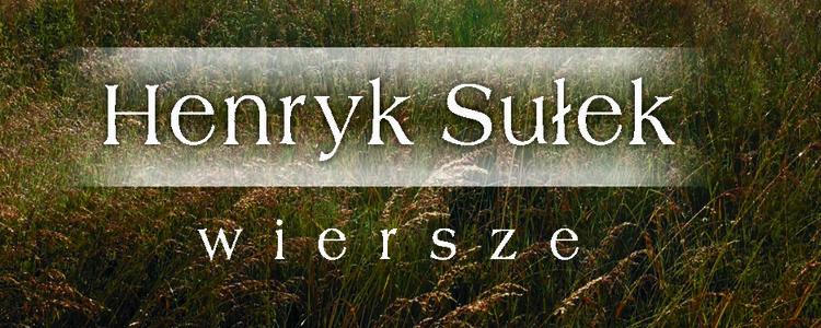 """""""Wiersze"""" Henryk Sułek"""