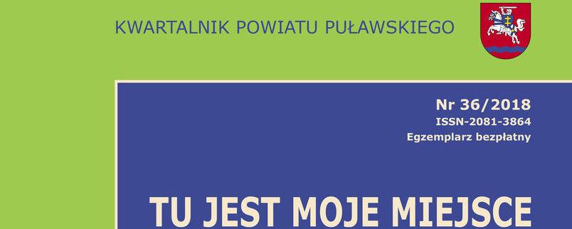Kwartalnik Powiatu Puławskiego 36/2018. Zdjęcie leadowe, granatowe i zielone tło, białe napisy.