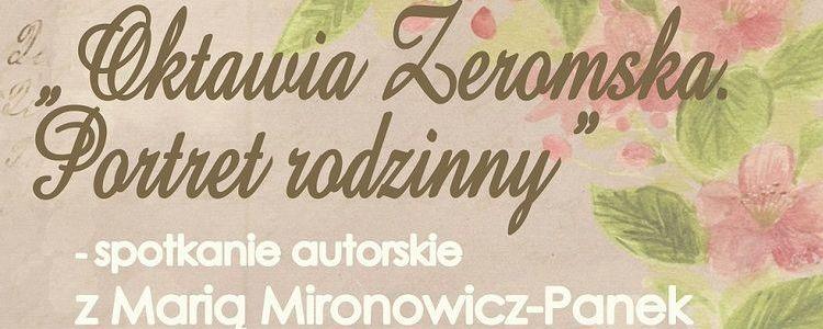 """Oktawia Żeromska """"Portret rodzinny"""" - spotkanie autorskie"""
