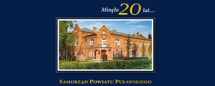 """Album jubileuszowy """"Minęło 20 lat… Samorząd Powiatu Puławskiego"""""""