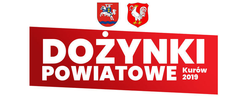 Dożynki Powiatowe Kurów 2019 już w najbliższy weekend!