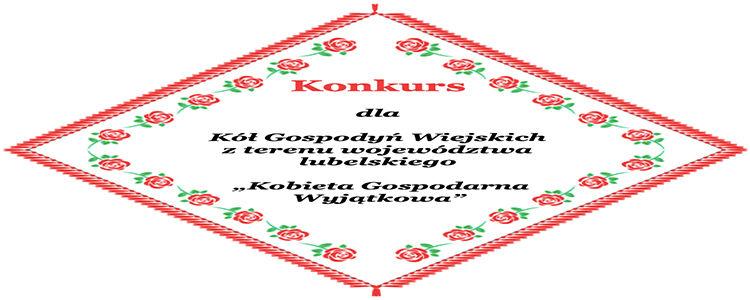 Konkursy dla Kół Gospodyń Wiejskich z terenu województwa lubelskiego