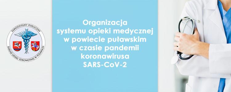 Organizacja systemu opieki medycznej w powiecie puławskim w czasie pandemii koronawirusa SARS-CoV-2.