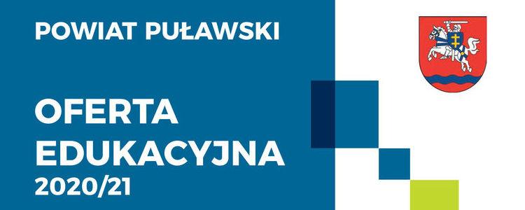 Oferta edukacyjna Powiatu Puławskiego 2020/21