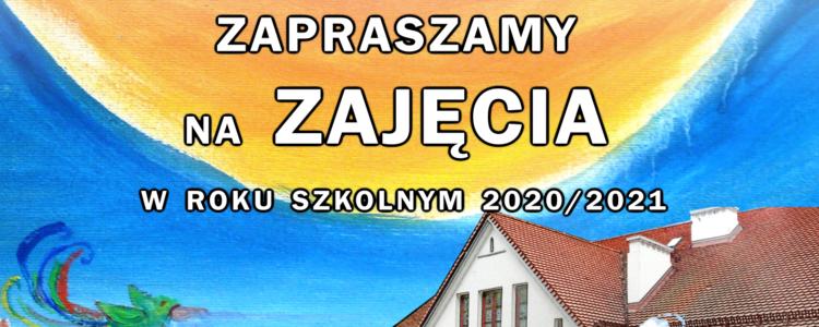 Zapraszamy na zajęcia w roku szkolnym 2020/21