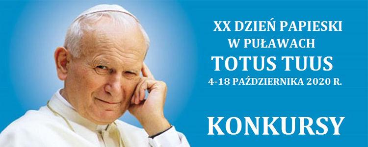 """XX Dnia Papieskiego w Puławach """"Totus Tuus"""" październik 2020 r., konkursy, Papież Jan Paweł II, niebieskie tło, białe litery"""