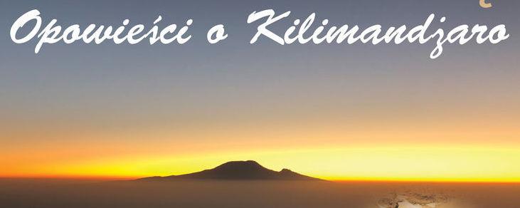 Opowieści o Kilimandżaro, góra o wschodzie słońca