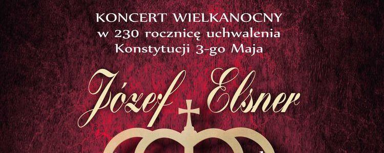 Koncert Wielkanocny w 230. rocznicę uchwalenia Konstytucji 3 Maja