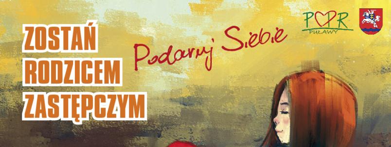 Część plakatu promującego przez PCPR i Powiat Puławski rodzicielstwo zastępcze z hasłami zostań rodzicem zastępczym, podaruj siebie w tle głowa dziewczynki z połową serca złożonego z puzli