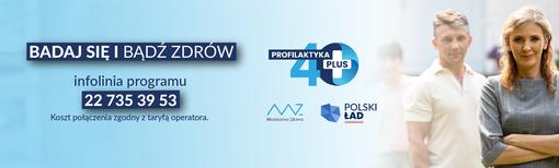 """Plakat programu """"Profilaktyka 40 Plus"""". błękitne tło, na środku napis Badaj się i bądź zdrów, oraz nr infolinii programu 22 735 39 53, prawa strona plakatu na pierwszym planie kobieta z tyłu dwóch mężczyzn"""