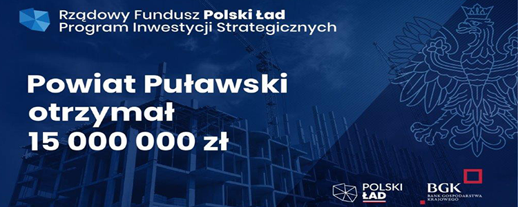 Powiat Puławski otrzymał 15 mln zł z rządowego programu Polski Ład