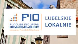 Mikrodotacje FIO Lubelskie Lokalnie