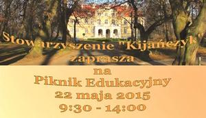 """Stowarzyszenie """"Kijany"""" zaprasza na Piknik Edukacyjny 22 maja 2015"""