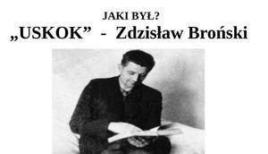 """JAKI BYŁ? """"USKOK"""" - Zdzisław Broński"""