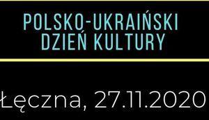Polsko-Ukraiński Dzień Kultury Łęczna 27.11.2020