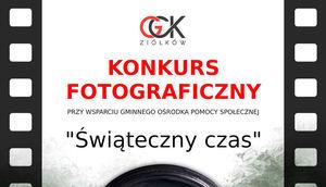 """Kawałek plakatu z napisem:  KONKURS FOTOGRAFICZNY PRZY WSPARCIU GMINNEGO OŚRODKA POMOCY SPOŁECZNEJ """"Świąteczny czas"""""""