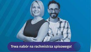 Grafika na niebieskim tle kobieta i mężczyzna z napisem Trwa nabór na rachmistrza spisowego!