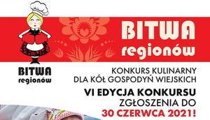 Kawałek plakatu z napisem Bitwa Regionów - Konkurs kulinarny dla Kół Gospodyń Wiejskich VI Edycja Konkursu - Zgłoszenia do 30 czerwca 2021 r.