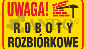 Napis Uwaga Roboty Rozbiórkowe