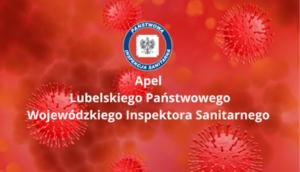 Grafika z napisami  Apel Lubelskiego Państwowego Wojewódzkiego Inspektora Sanitarnego