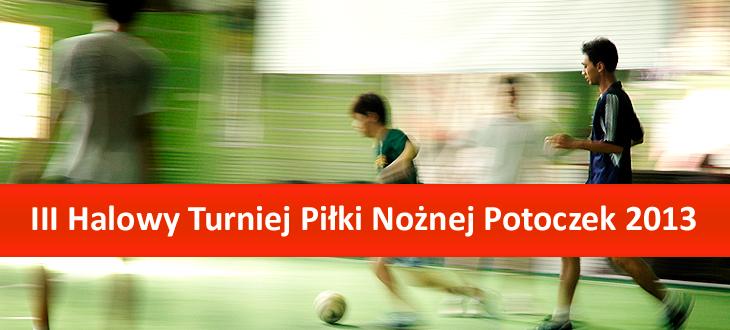 III Halowy Turniej Piłki Nożnej Potoczek 2013