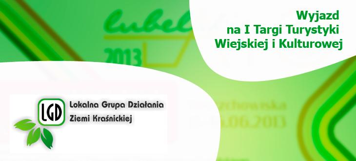 """Wyjazd na I Targi Turystyki Wiejskiej i Kulturowej """"Lubelskie Lato 2013"""""""