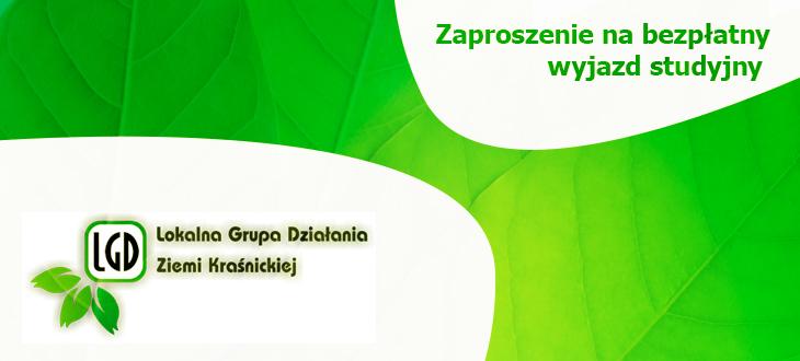 Stowarzyszenie Lokalna Grupa Działania Ziemi Kraśnickiej serdecznie zaprasza na bezpłatny wyjazd studyjny