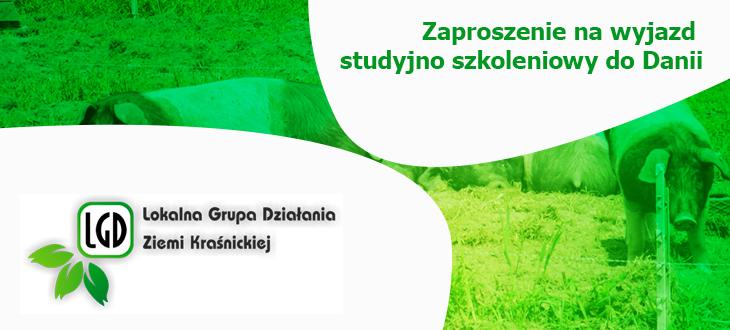 Stowarzyszenie Lokalna Grupa Działania Ziemi Kraśnickiej serdecznie zaprasza wyjazd studyjno szkoleniowy do Danii