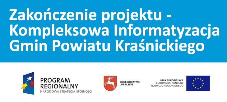Zakończenie projektu - Kompleksowa Informatyzacja Gmin Powiatu Kraśnickiego