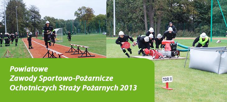 Powiatowe Zawody Sportowo-Pożarnicze Ochotniczych Straży Pożarnych 2013