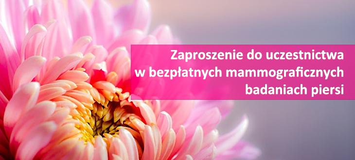 Zaproszenie do uczestnictwa w bezpłatnych mammograficznych badaniach piersi