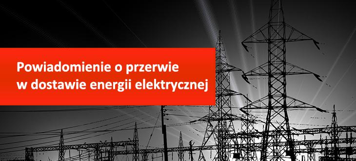 Powiadomienie o przerwie w dostawie energii elektrycznej