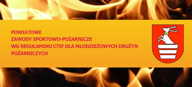 Powiatowe Zawody Sportowo-Pożarnicze wg regulaminu CTIF dla Młodzieżowych Drużyn Pożarniczych