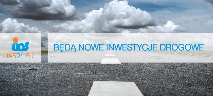 IAS 24: Będą nowe inwestycje drogowe