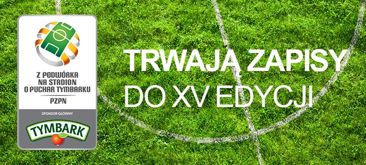 """Startuje XV edycja Turnieju """"Z Podwórka na Stadion o Puchar Tymbarku"""""""